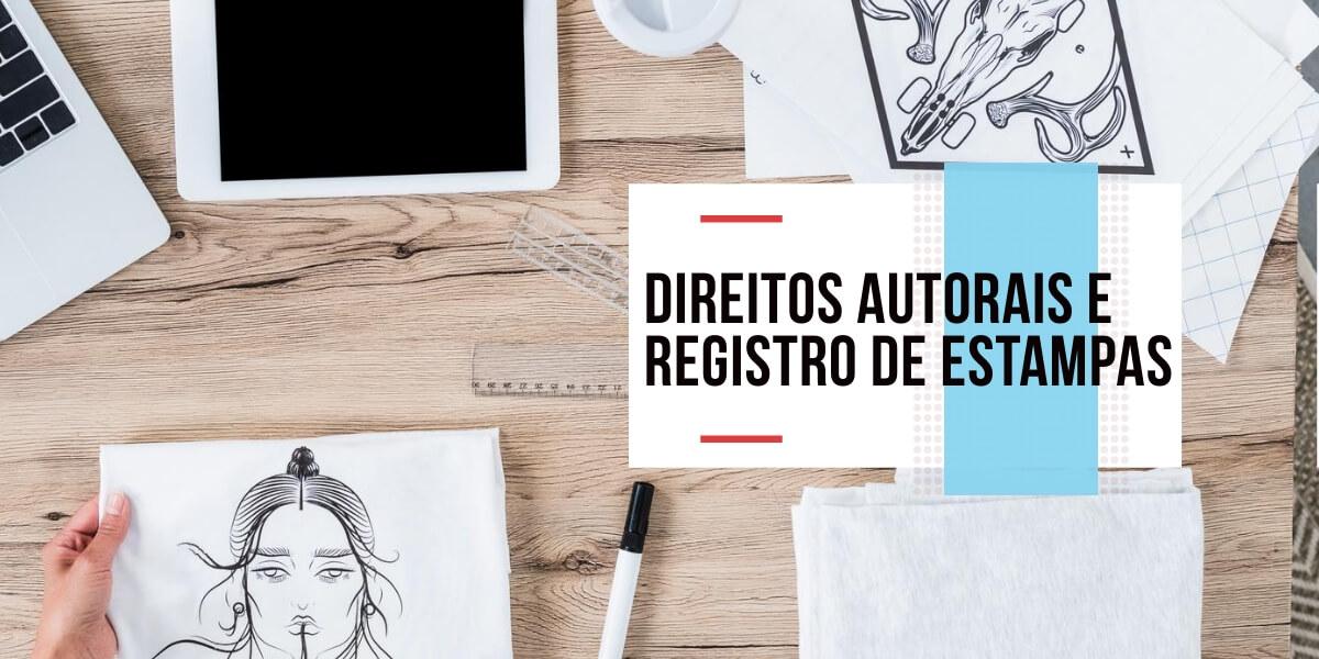 Direitos autorais e registro de estampas - Direitos autorais e registro de estampas