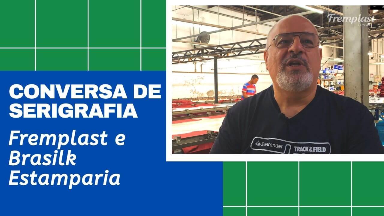 Papo de Serigrafia Fremplast e Brasilk