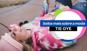 Saiba mais sobre a moda tie-dye