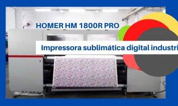 HOMER HM 1800R PRO – Impressora sublimática digital industrial