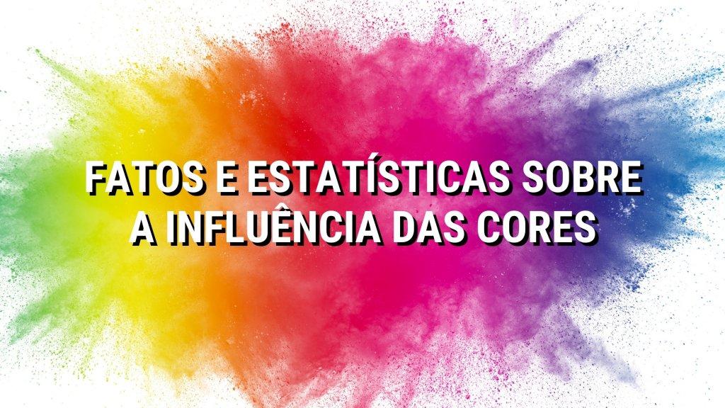 fatos e estatisticas sobre a influencia das cores 1024x576 - Fatos e Estatísticas sobre a influência das cores